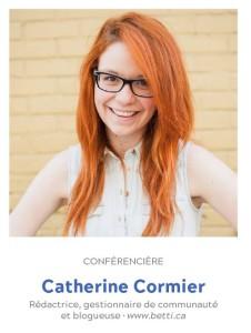 Conférencière : Catherine Cormier, Rédactrice, gestionnaire de communauté et blogueuse • www.betti.ca
