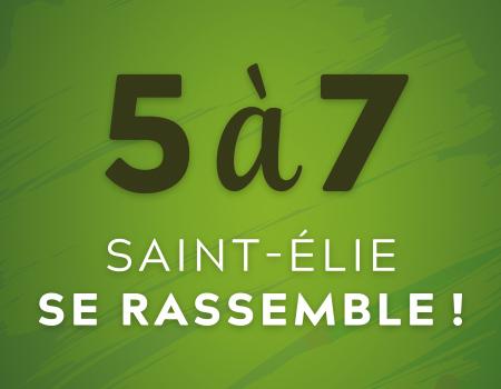 5 à 7 : Le 6 juin prochain, Saint-Élie se rassemble !